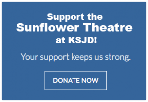 Donate to Sunflower Theatre at KSJD