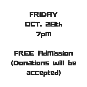 fridayoct-28th7pmfree-admission-donations-will-be-accepted